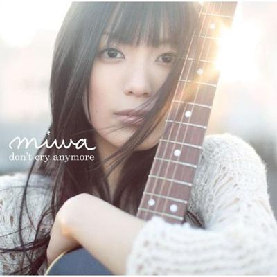 miwaの代表曲:「don't cry anymore miwa」